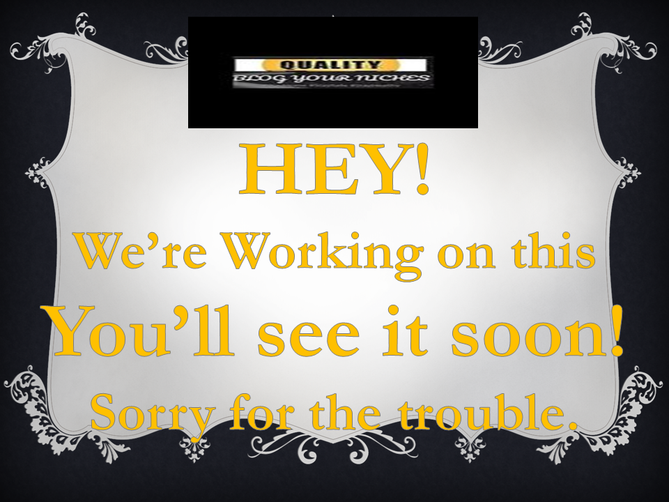 WE'RE WORKING ON IT. PLEASE HAVE SOME PATIENCE. THANK YOU.